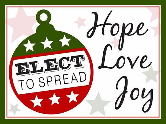Picture of Elect to Spread Hope...24x18 Double Sided Coroplast Yard Sign