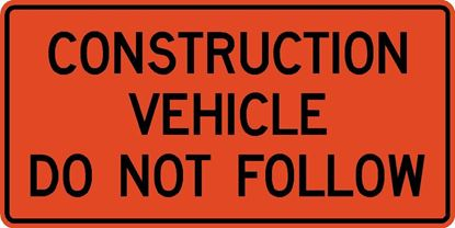 """Picture of 48""""x24"""" Construction Vehicle Do Not Follow"""