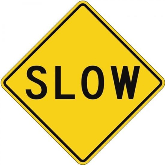 """Picture of 30""""x30"""" Slow Sign"""